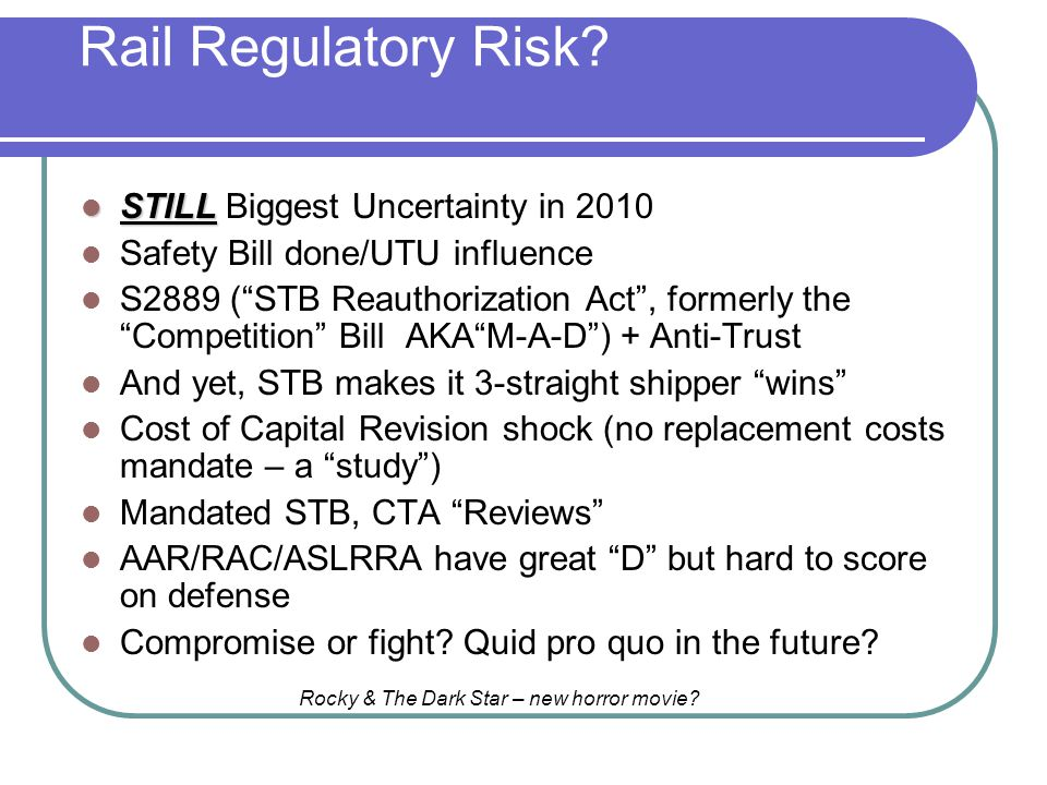 Rail Regulatory Risk STILL Biggest Uncertainty in 2010