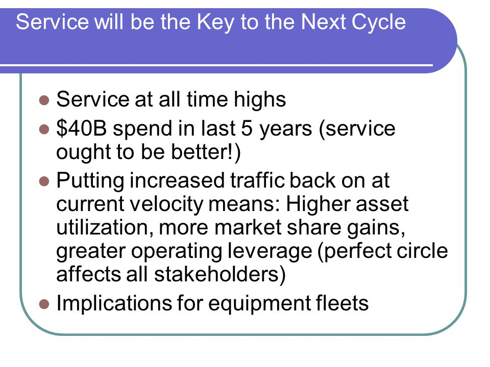 Service will be the Key to the Next Cycle