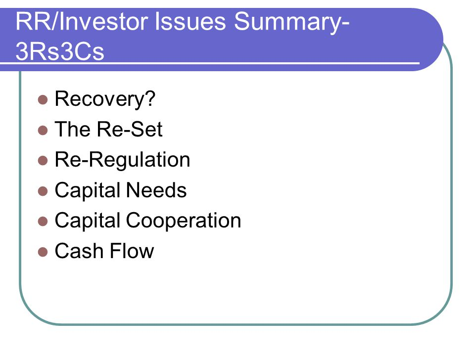 RR/Investor Issues Summary-3Rs3Cs