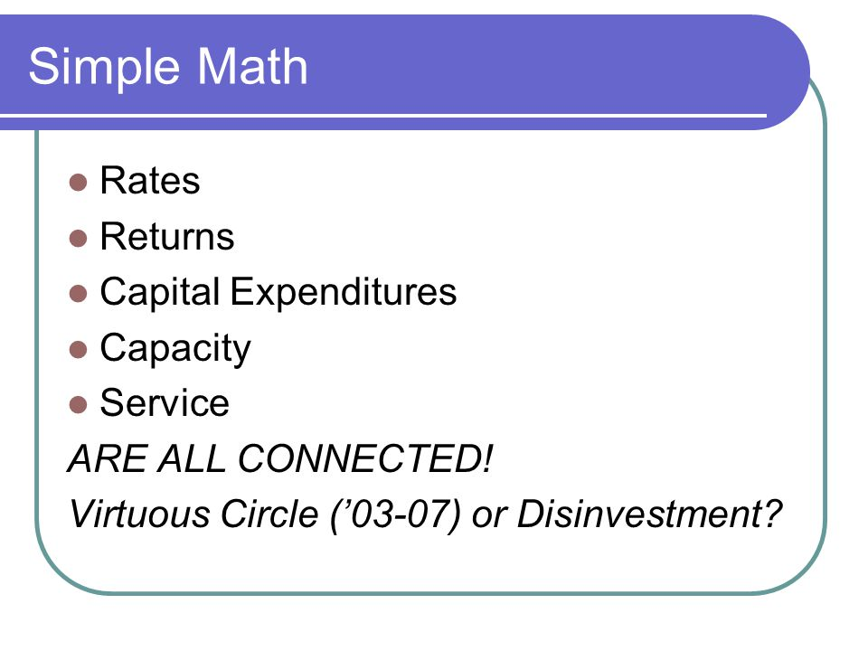Simple Math Rates Returns Capital Expenditures Capacity Service