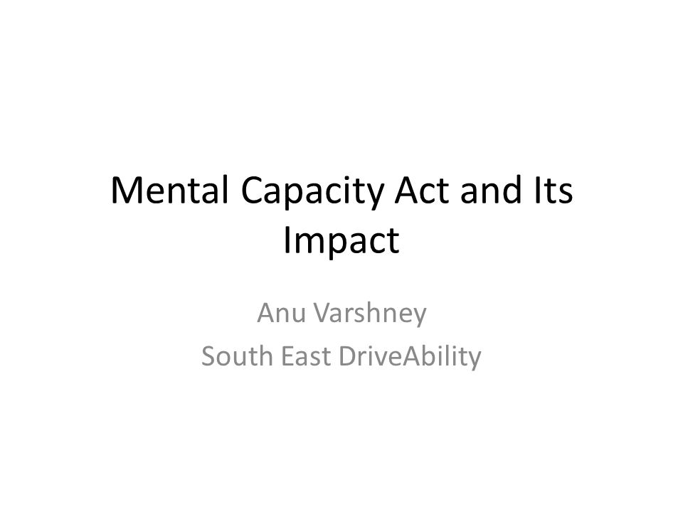Mental Capacity Act and Its Impact