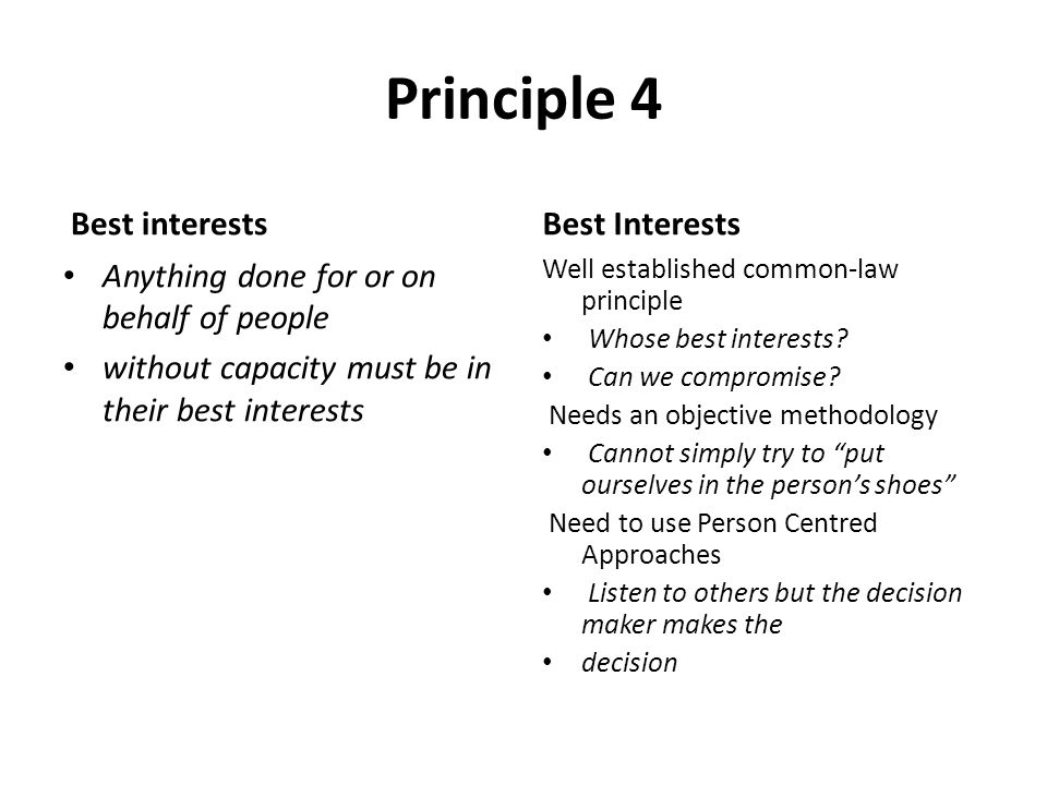 Principle 4 Best interests Best Interests