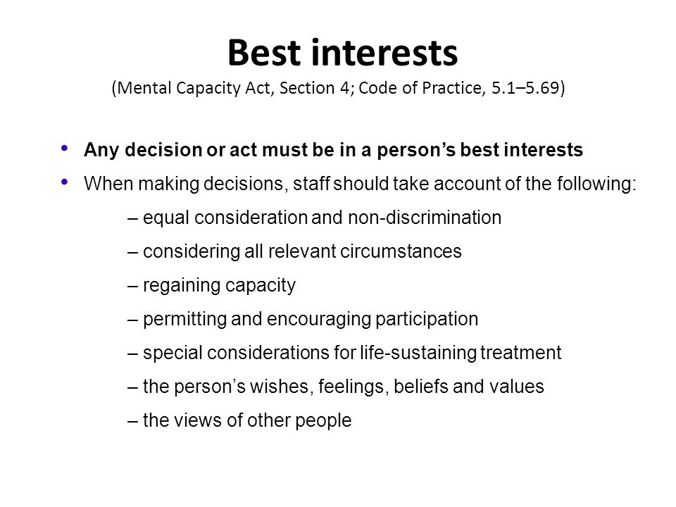 Best interests (Mental Capacity Act, Section 4; Code of Practice, 5
