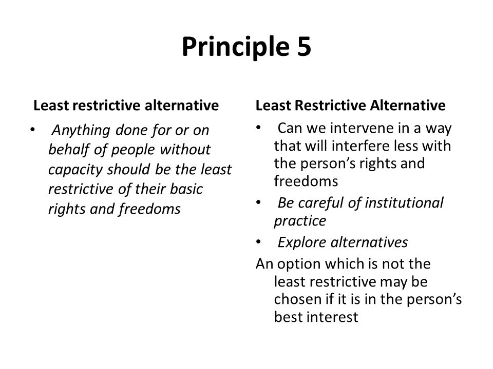 Principle 5 Least restrictive alternative