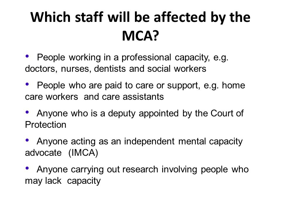 Which staff will be affected by the MCA
