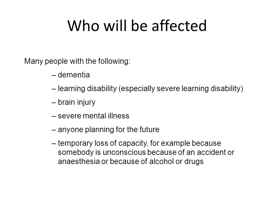 Who will be affected Many people with the following: – dementia