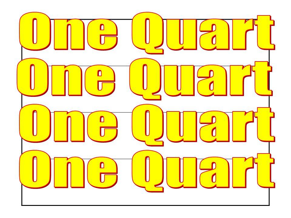One Quart One Quart One Quart One Quart