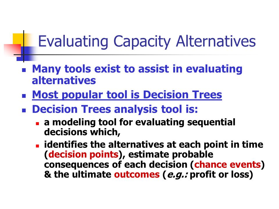 Evaluating Capacity Alternatives