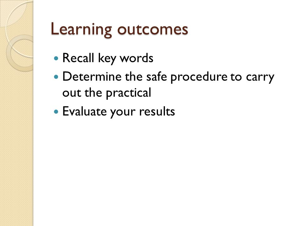 Learning outcomes Recall key words