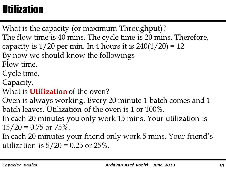 Utilization What is the capacity (or maximum Throughput)
