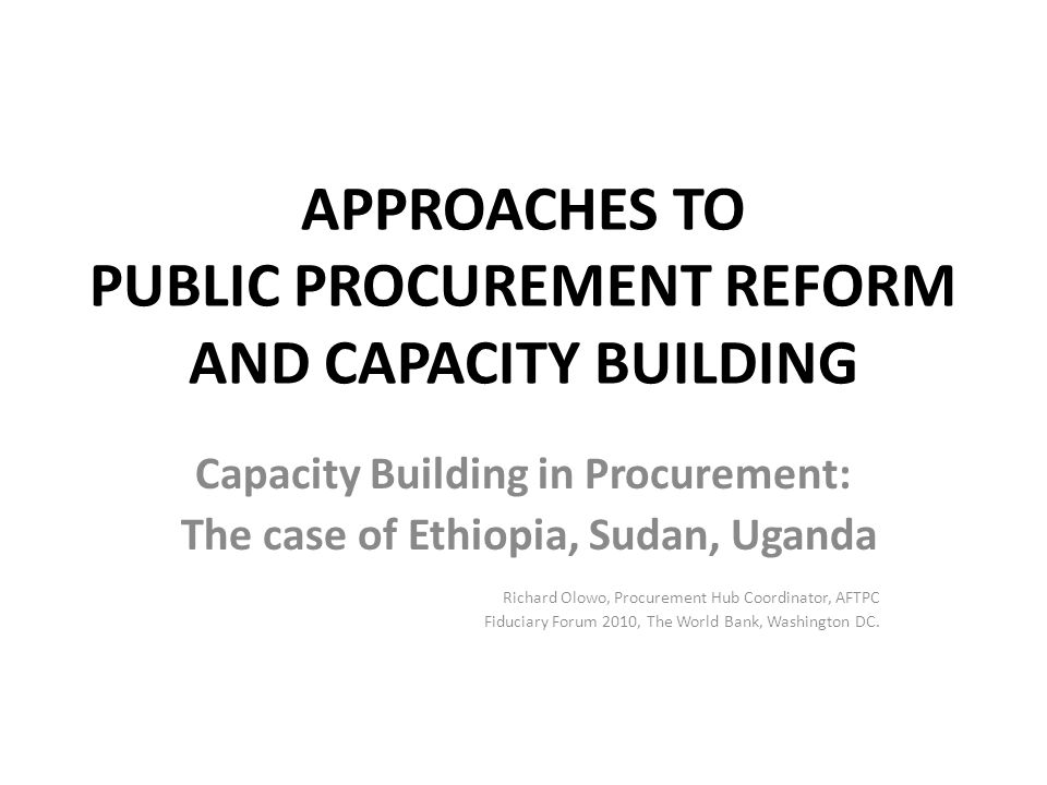 APPROACHES TO PUBLIC PROCUREMENT REFORM AND CAPACITY BUILDING