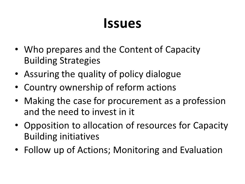 Issues Who prepares and the Content of Capacity Building Strategies