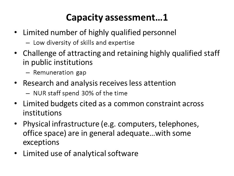 Capacity assessment…1 Limited number of highly qualified personnel