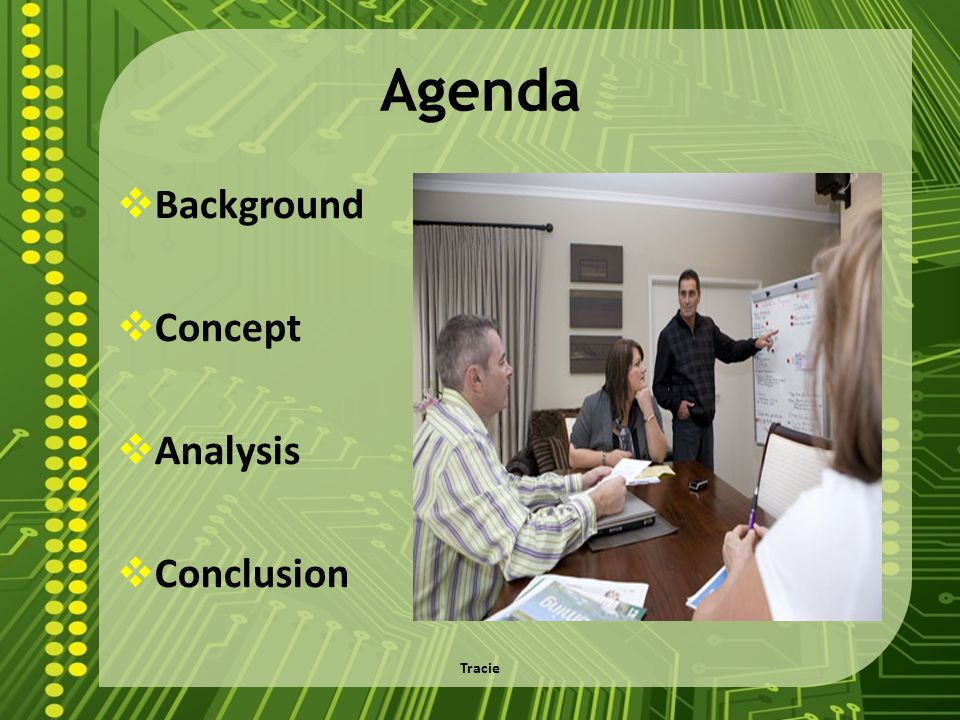Agenda Background Concept Analysis Conclusion (Tracie) Present Agenda
