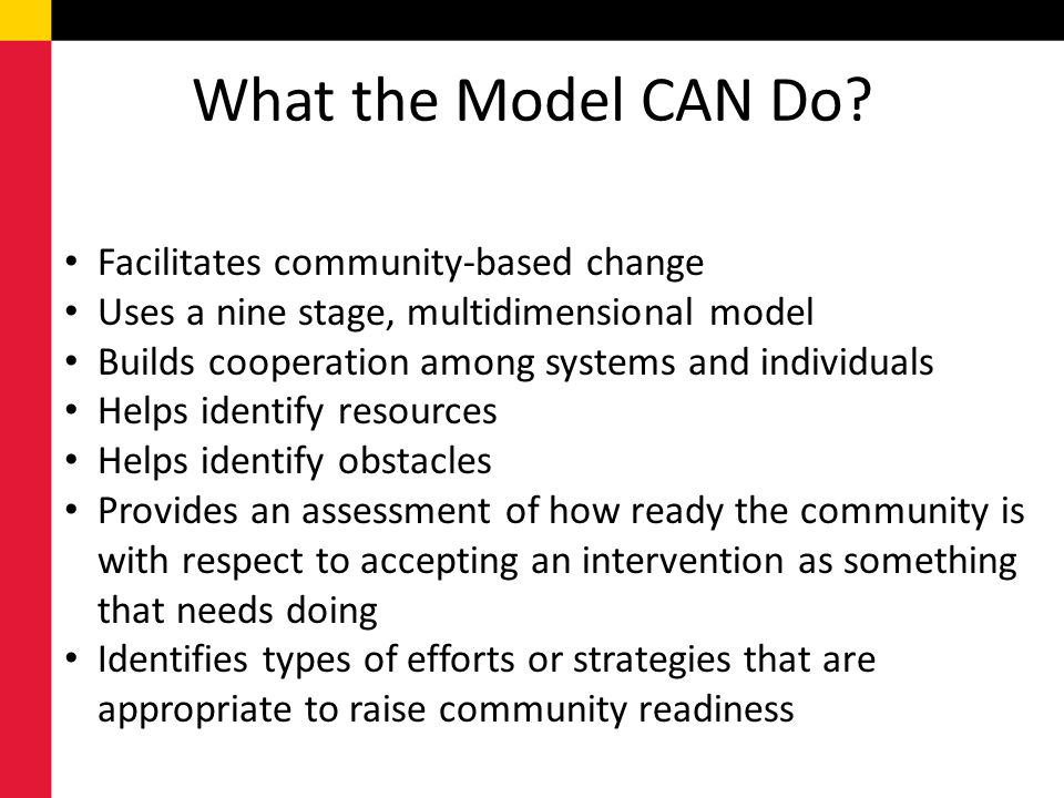 What the Model CAN Do Facilitates community-based change