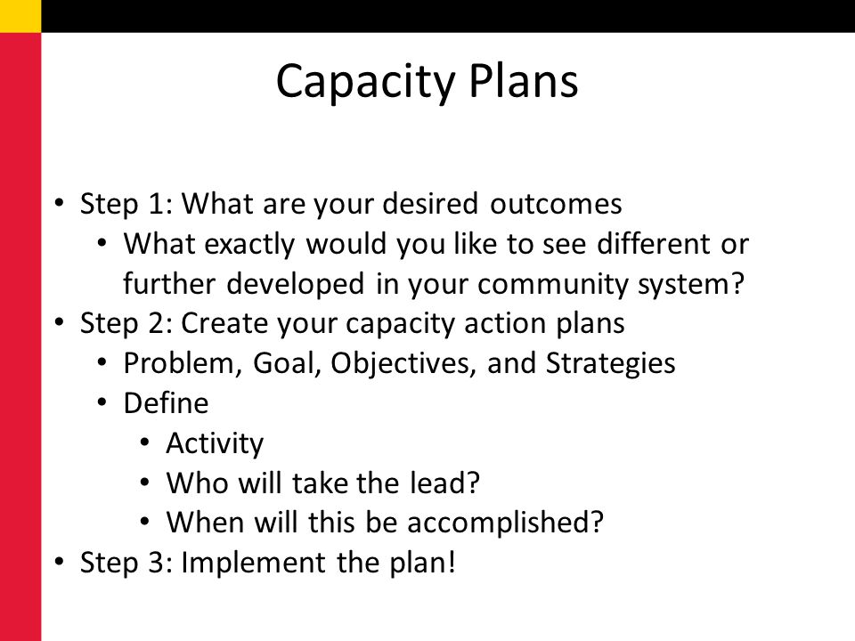 Capacity Plans Step 1: What are your desired outcomes