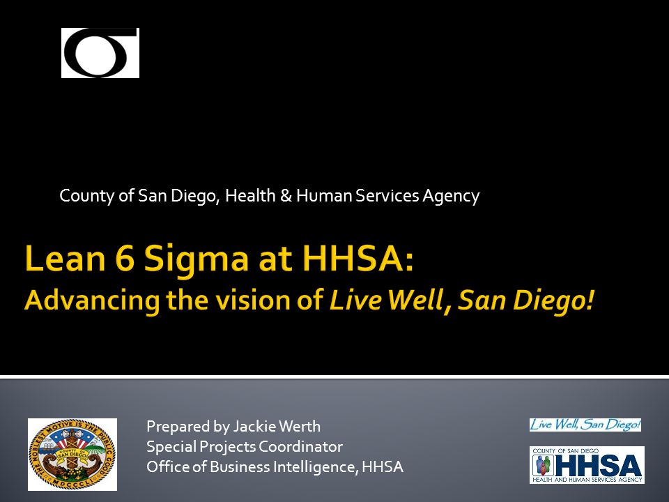 Lean 6 Sigma at HHSA: Advancing the vision of Live Well, San Diego!