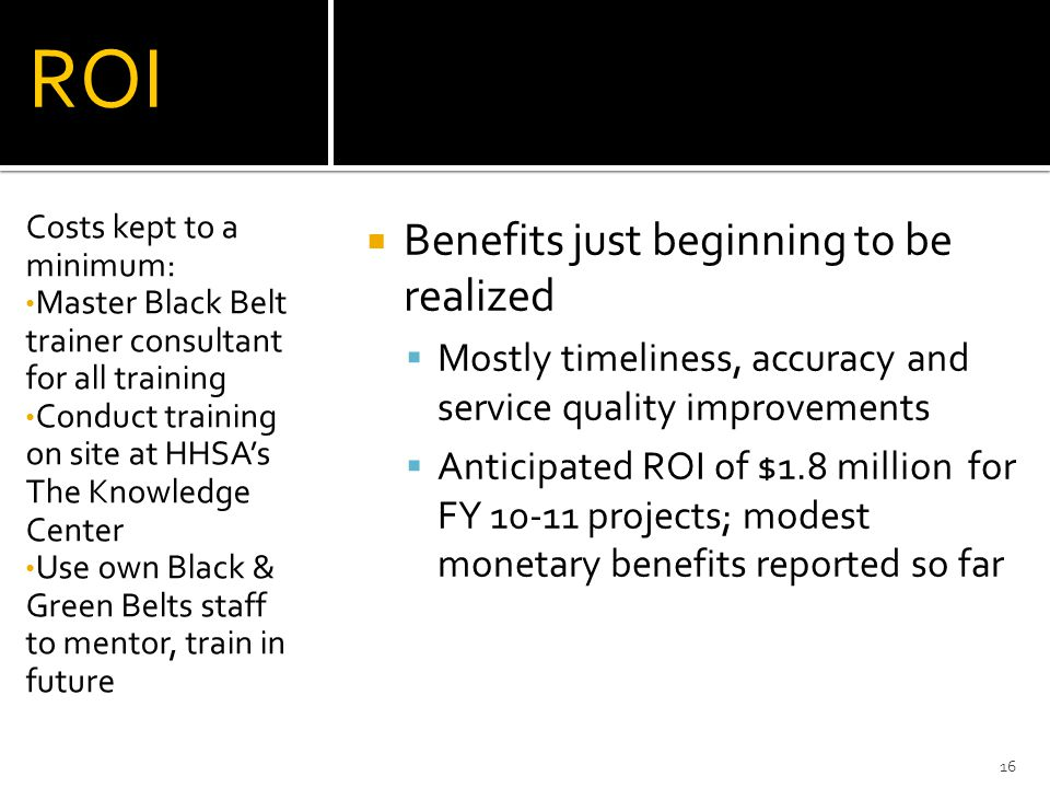 ROI Benefits just beginning to be realized