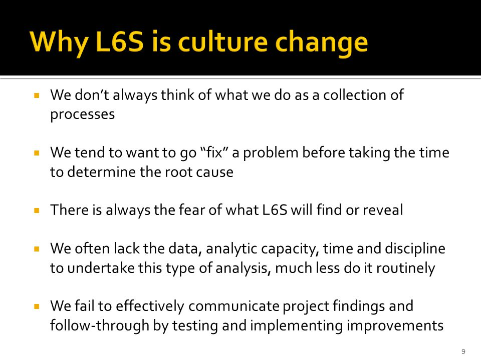 Why L6S is culture change