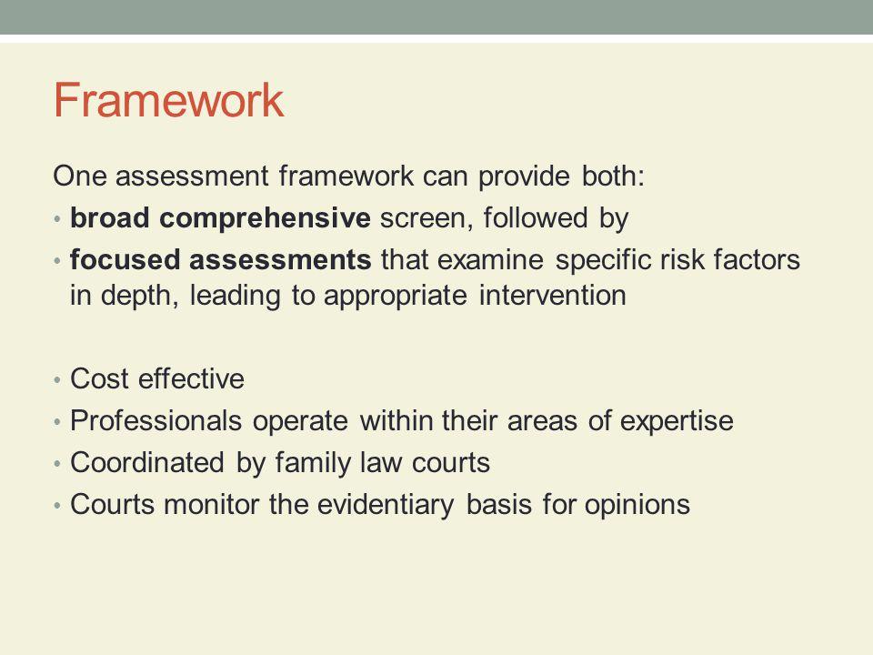 Framework One assessment framework can provide both: