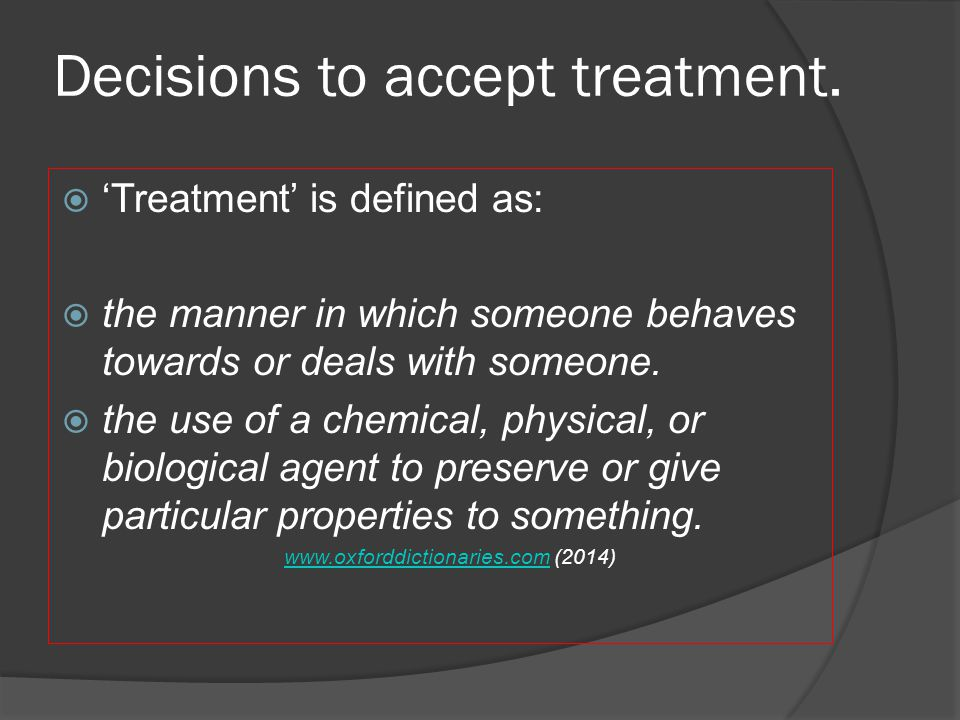 Decisions to accept treatment.
