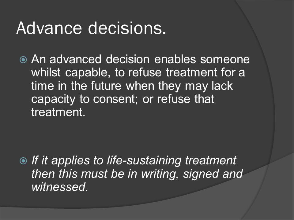 Advance decisions.