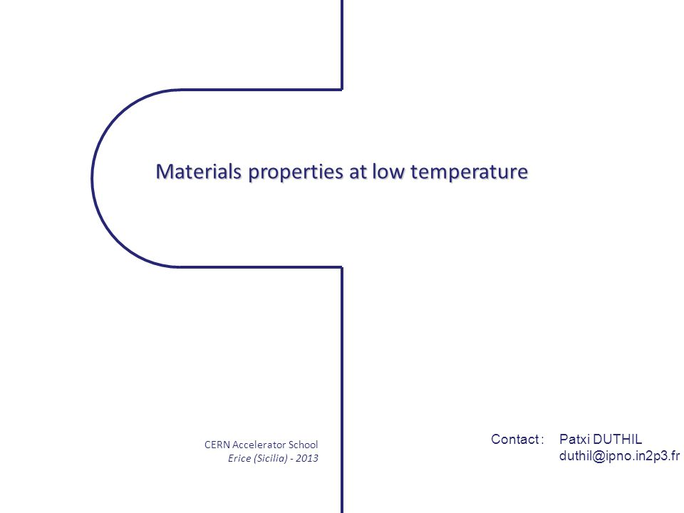 Materials properties at low temperature