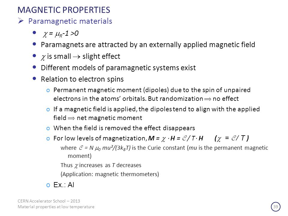 MAGNETIC PROPERTIES Paramagnetic materials  = R-1 >0