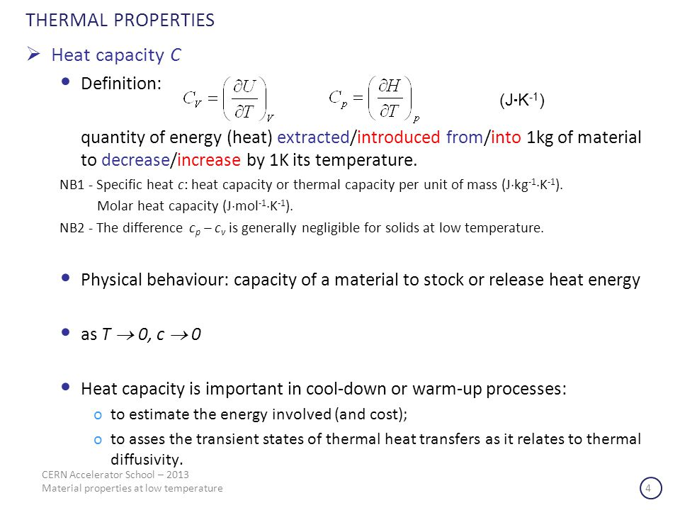 THERMAL PROPERTIES Heat capacity C Definition:
