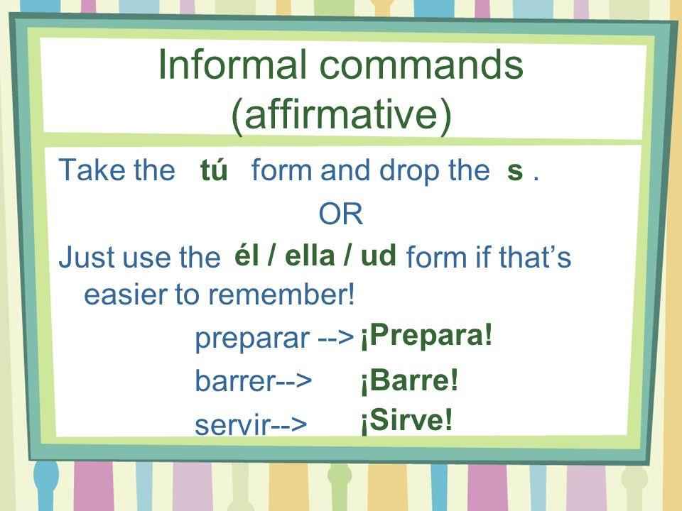 Informal commands (affirmative)
