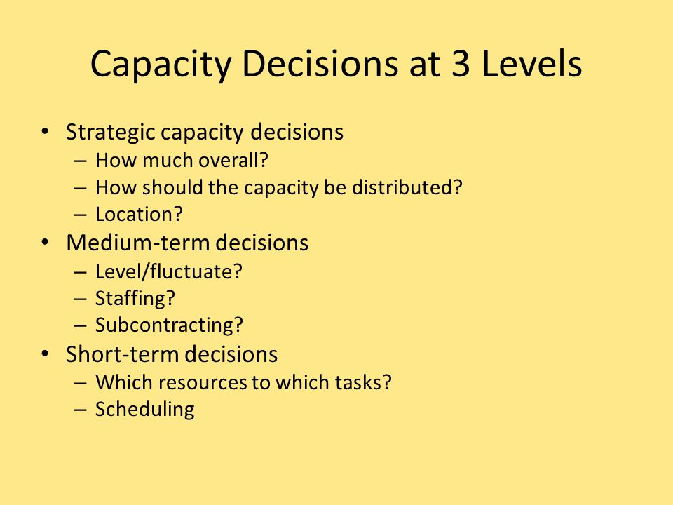Capacity Decisions at 3 Levels