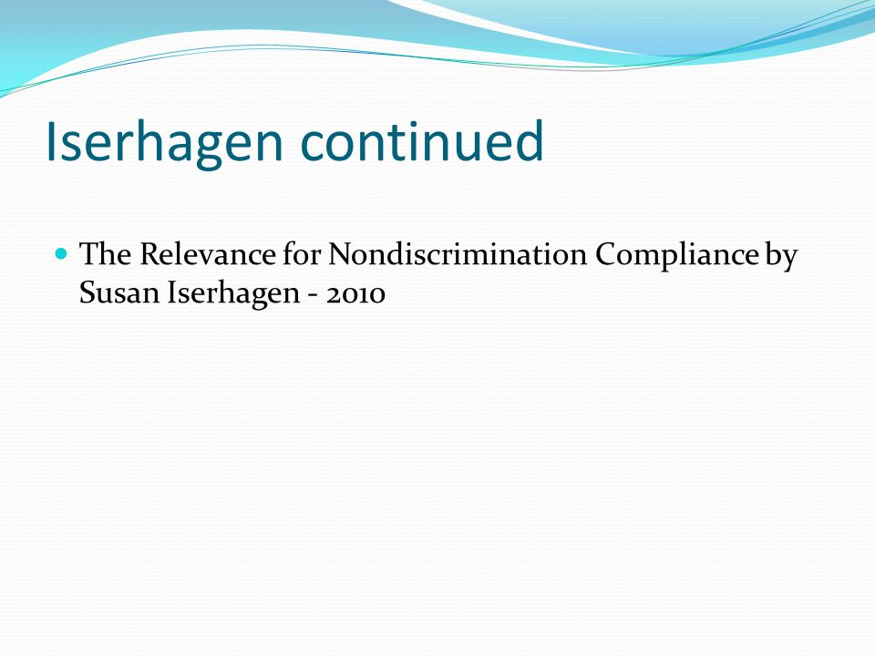 Iserhagen continued The Relevance for Nondiscrimination Compliance by Susan Iserhagen - 2010