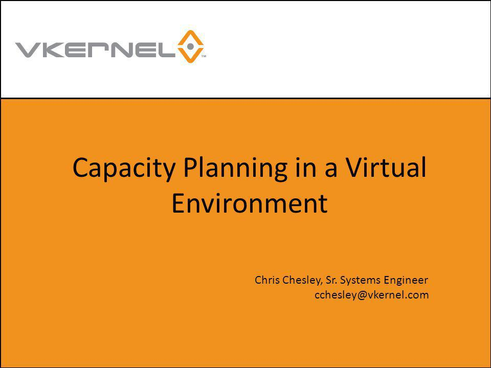 Capacity Planning in a Virtual Environment