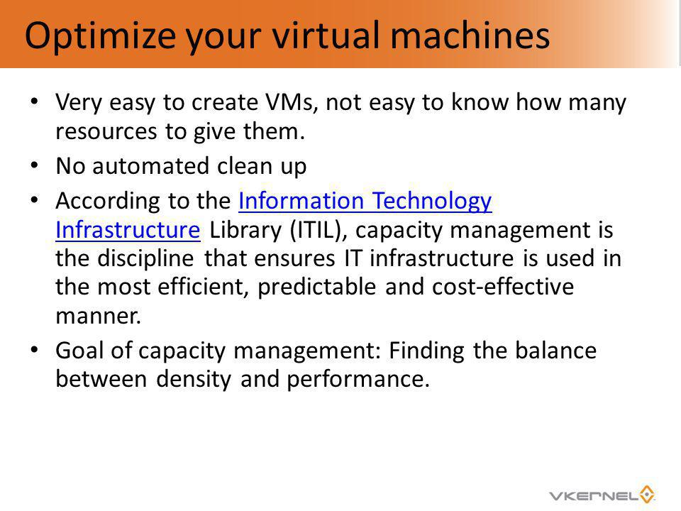 Optimize your virtual machines