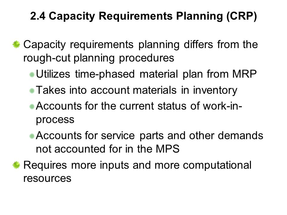 2.4 Capacity Requirements Planning (CRP)