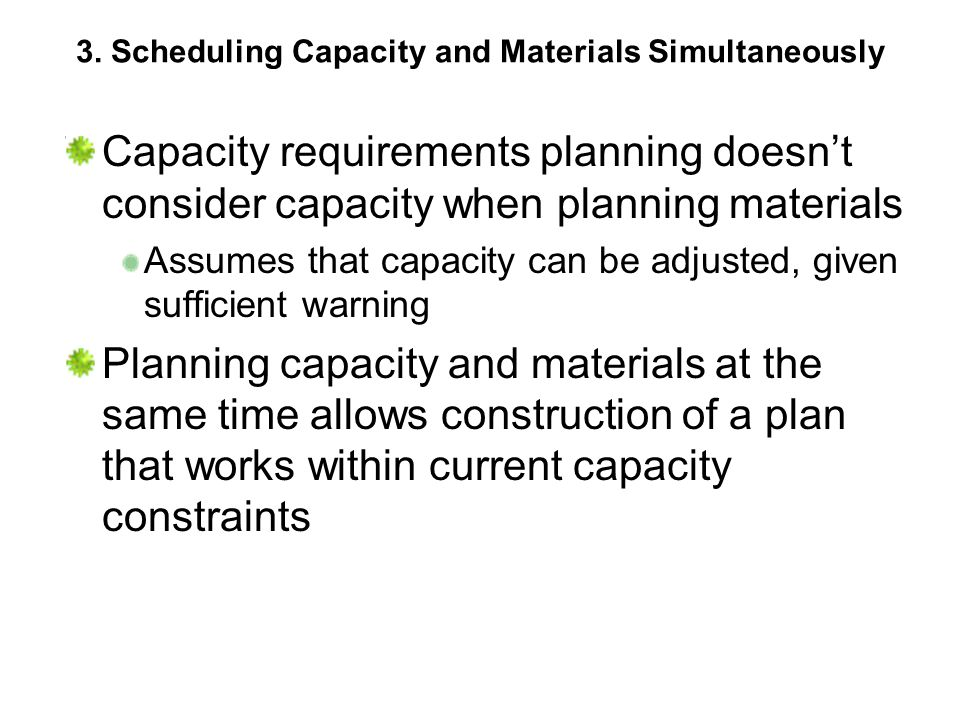 3. Scheduling Capacity and Materials Simultaneously