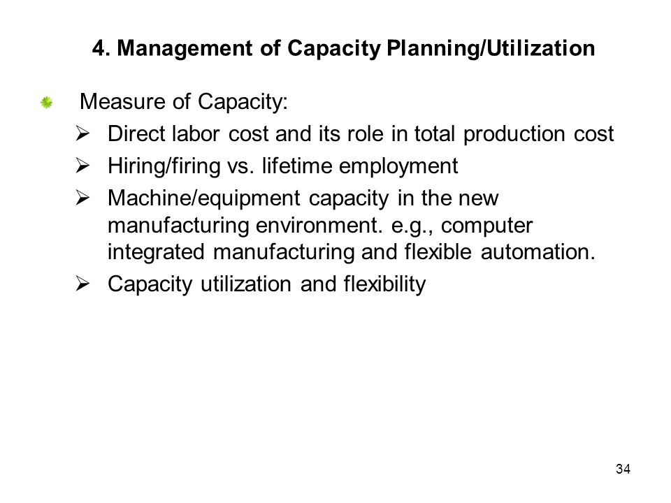 4. Management of Capacity Planning/Utilization