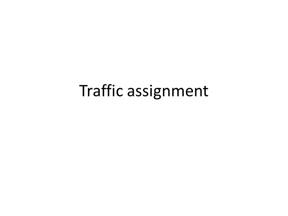 Traffic assignment