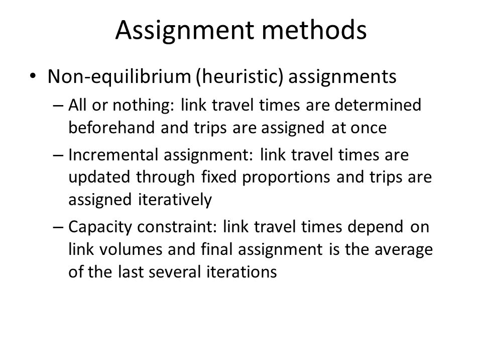 Assignment methods Non-equilibrium (heuristic) assignments
