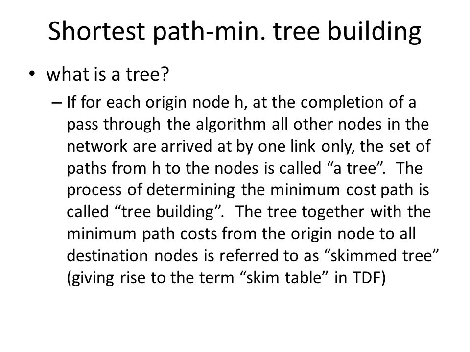 Shortest path-min. tree building