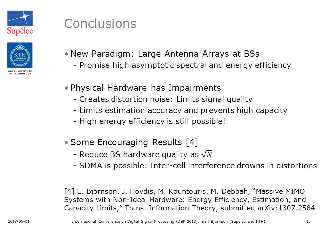 Conclusions New Paradigm: Large Antenna Arrays at BSs