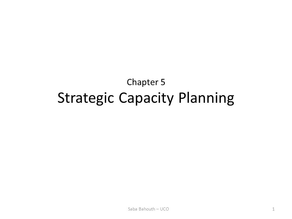 Chapter 5 Strategic Capacity Planning