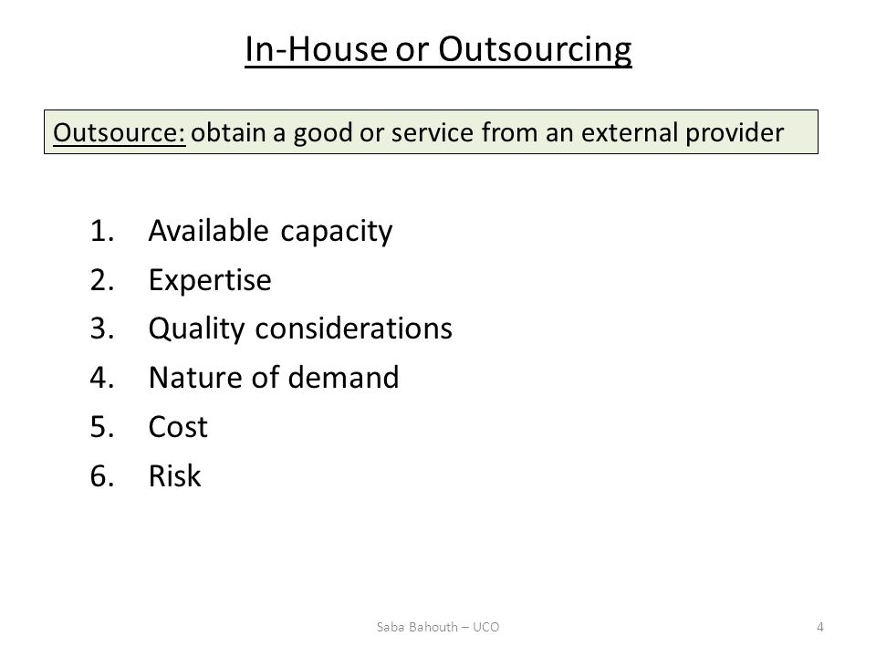 In-House or Outsourcing