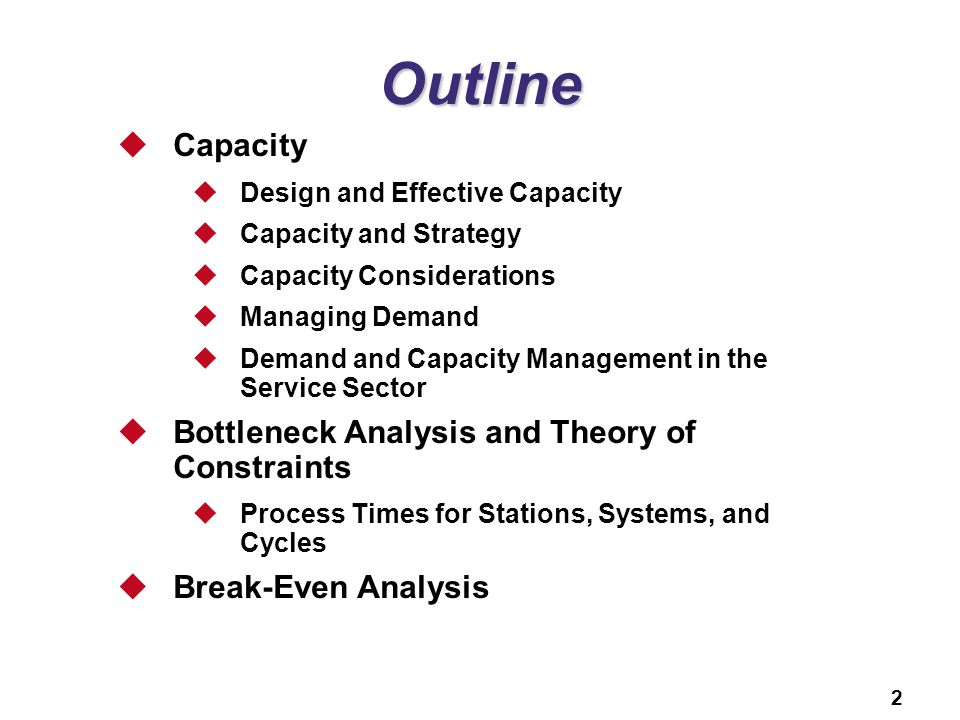 Outline Capacity Bottleneck Analysis and Theory of Constraints