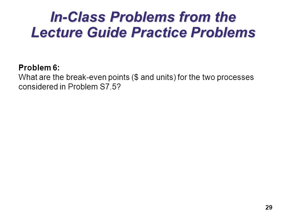 In-Class Problems from the Lecture Guide Practice Problems