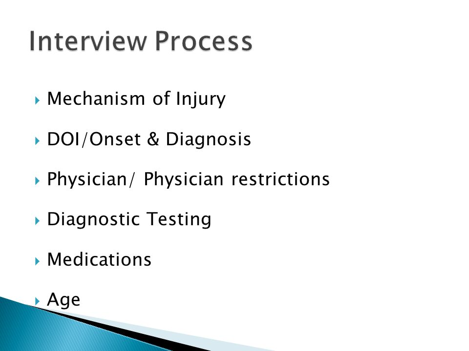 Interview Process Mechanism of Injury DOI/Onset & Diagnosis