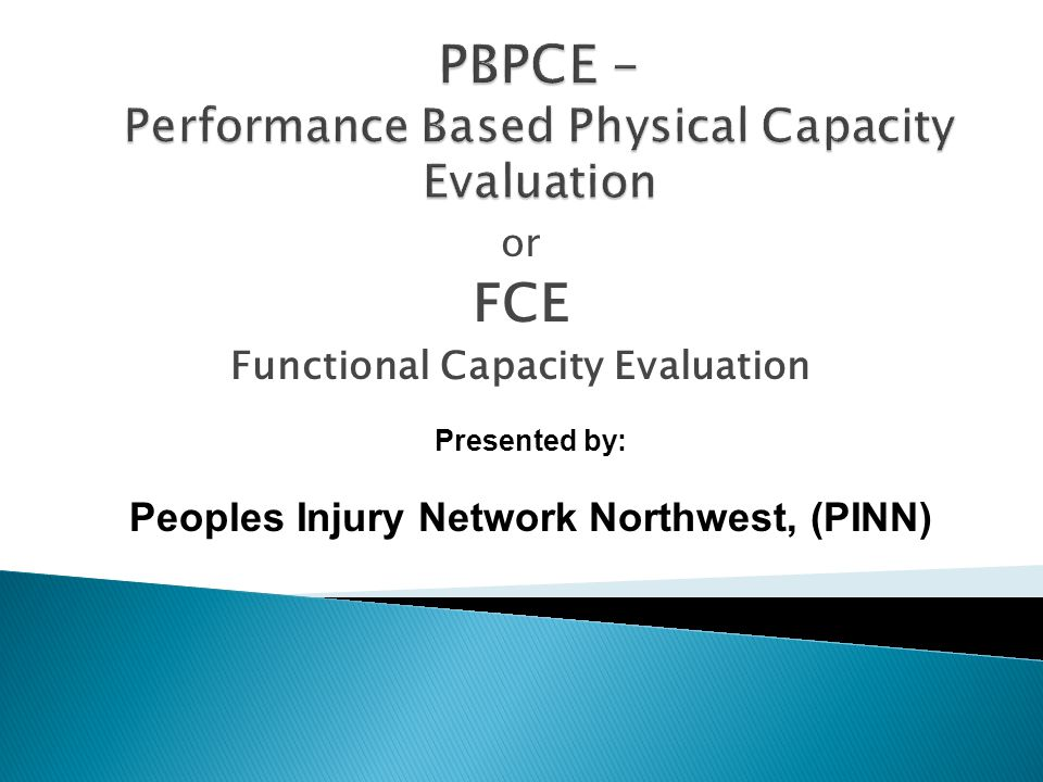 PBPCE – Performance Based Physical Capacity Evaluation