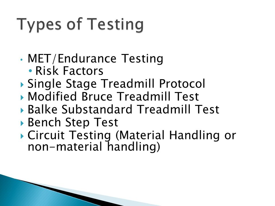 Types of Testing MET/Endurance Testing Risk Factors