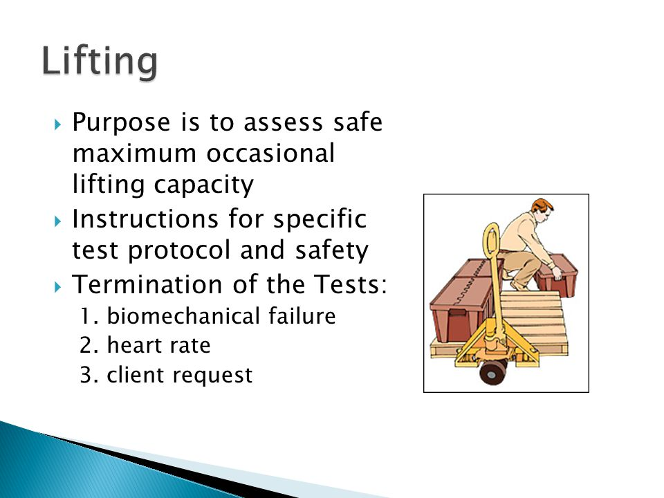 Lifting Purpose is to assess safe maximum occasional lifting capacity