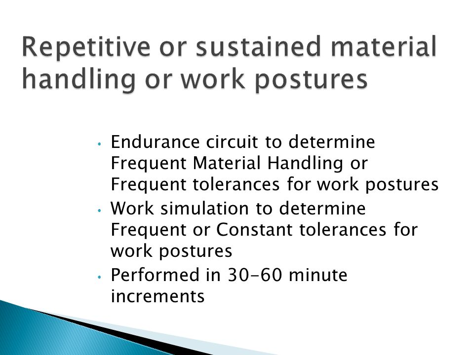 Repetitive or sustained material handling or work postures